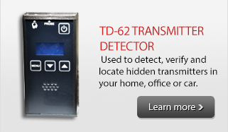 If you suspect your premises are bugged, for your own peace of mind, check it out. The TD-62 can be used to detect, verify and locate hidden transmitters in your home, office or car.